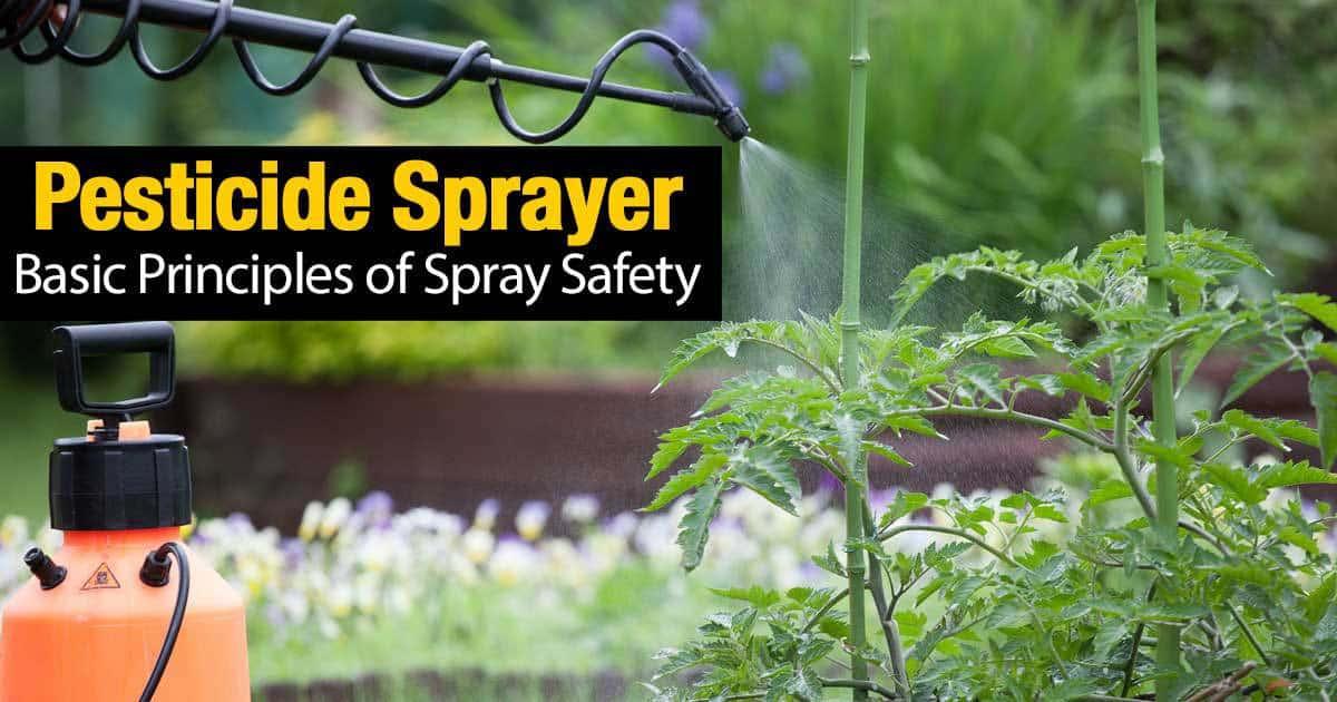 Pesticide Sprayer – Basic Principles of Spray Safety -