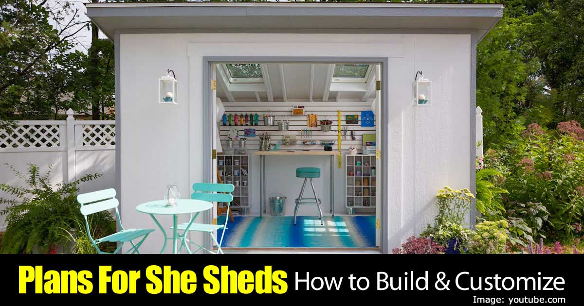 Garden Shed Plans For She Sheds How To Build Customize