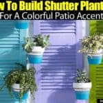 How To Build Shutter Planters For A Colorful Patio Accent