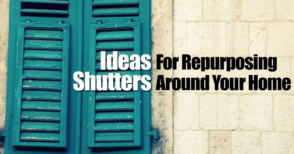 Ideas For Repurposing Shutters Around Your Home -