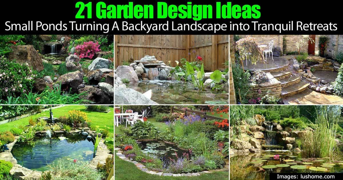 21 Backyard Garden Design Ideas Using Small Ponds To Create ...