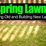 Spring Lawns – Waking Old and Building New Lawns