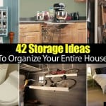 42 Storage Ideas To Organize Your Entire House