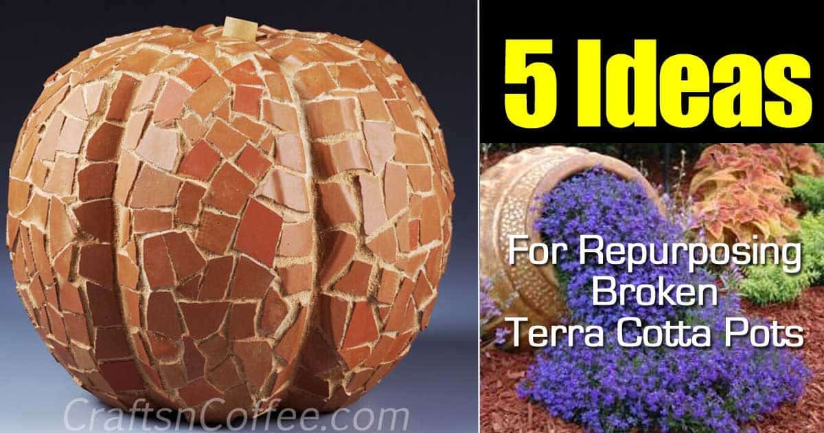 5 Ideas On How To Repurpose Broken Terra Cotta Pots