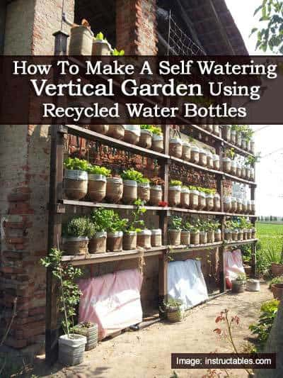 How To Make A Self Watering Vertical Garden Using Recycled