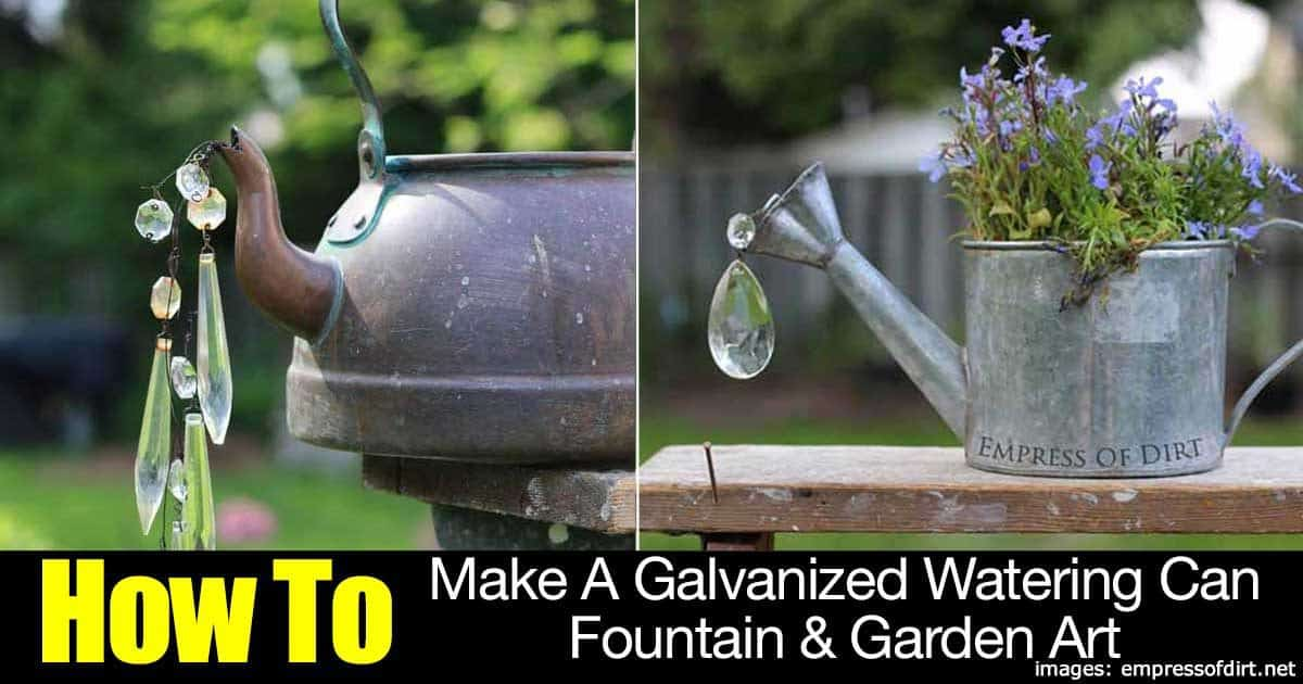 How To Make A Galvanized Watering Can Fountain Amp Garden Art
