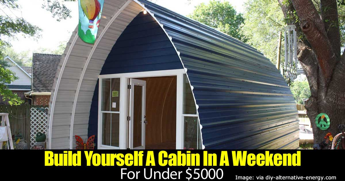 Build It Yourself Campers Build It Yourself Cabin Kits: Build Yourself A Cabin In A Weekend For Under $5000