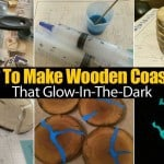 How To Make Wooden Coasters That Glow-In-The-Dark