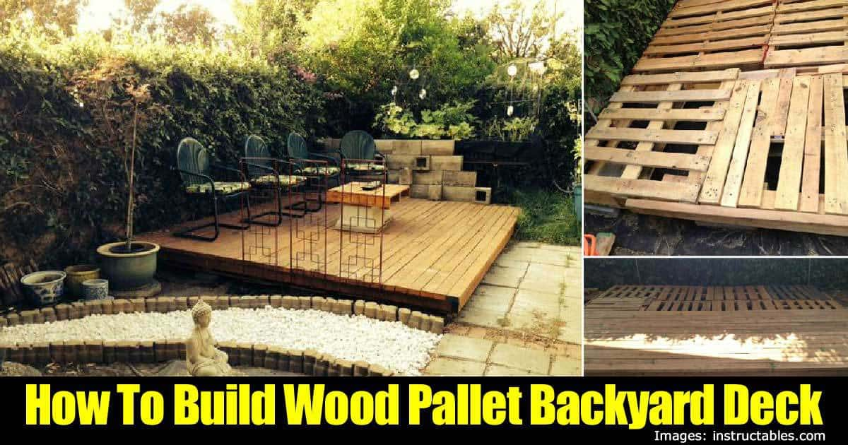 How To: Building A Wood Pallet Backyard Deck